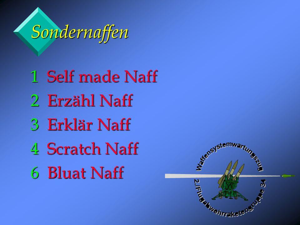 Sondernaffen 1 Self made Naff 2 Erzähl Naff 3 Erklär Naff 4 Scratch Naff 6 Bluat Naff