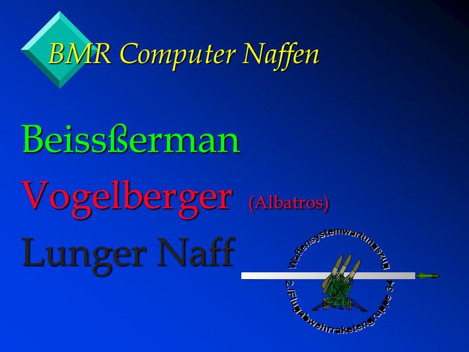 BMR Computer Naffen Beissßerman Vogelberger (Albatros) Lunger Naff