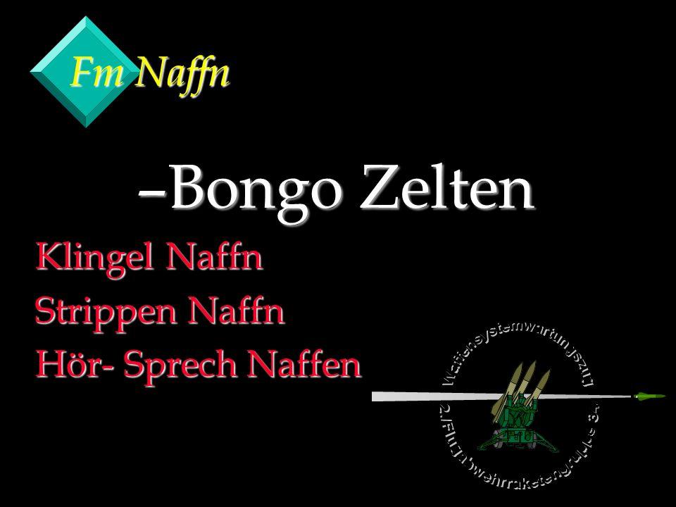 Fm Naffn –Bongo Zelten Klingel Naffn Strippen Naffn Hör- Sprech Naffen