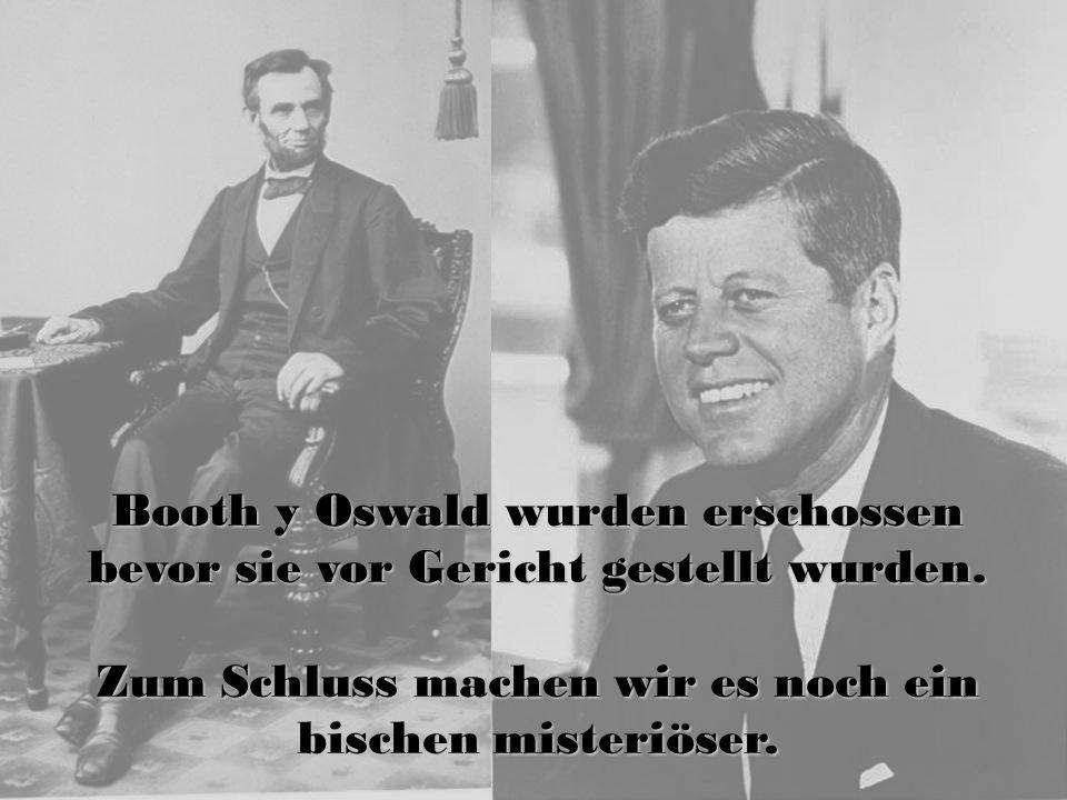 Booth y Oswald wurden erschossen bevor sie vor Gericht gestellt wurden.