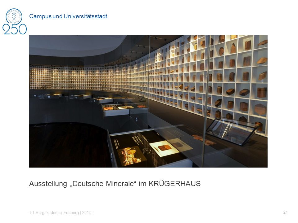 Ausstellung Deutsche Minerale im KRÜGERHAUS TU Bergakademie Freiberg | 2014 | 21 Campus und Universitätsstadt