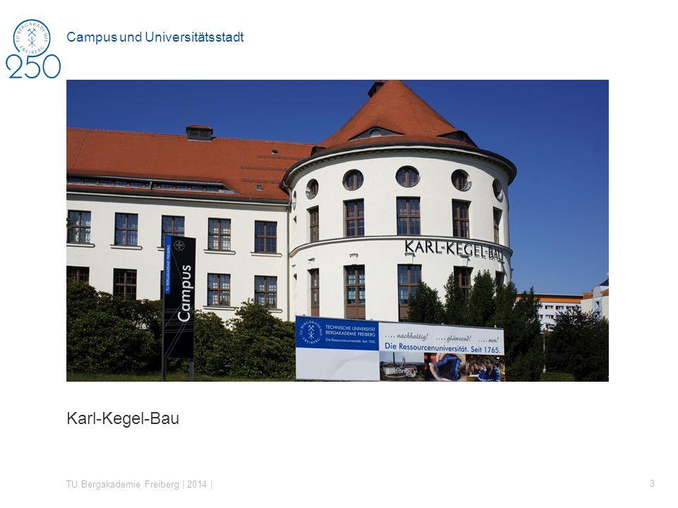 Karl-Kegel-Bau TU Bergakademie Freiberg | 2014 | 3 Campus und Universitätsstadt