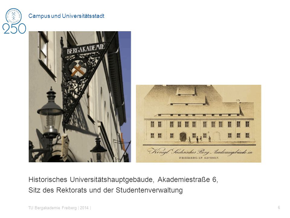 Historisches Universitätshauptgebäude, Akademiestraße 6, Sitz des Rektorats und der Studentenverwaltung TU Bergakademie Freiberg | 2014 | 6 Campus und Universitätsstadt