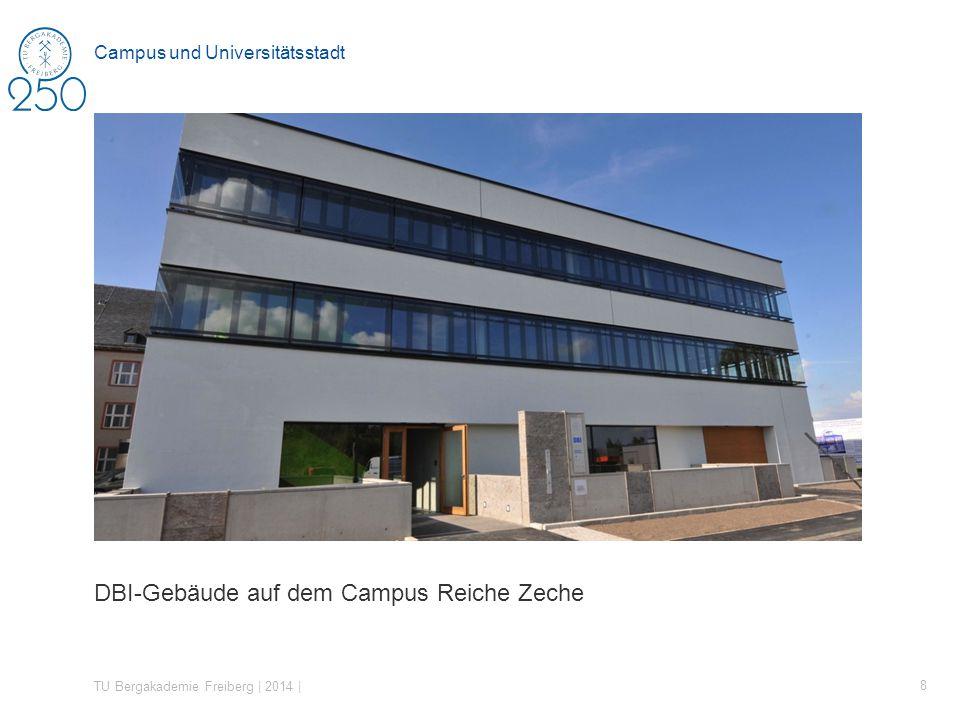 DBI-Gebäude auf dem Campus Reiche Zeche TU Bergakademie Freiberg | 2014 | 8 Campus und Universitätsstadt