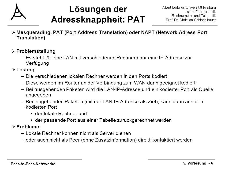 Peer-to-Peer-Netzwerke 5. Vorlesung - 6 Albert-Ludwigs-Universität Freiburg Institut für Informatik Rechnernetze und Telematik Prof. Dr. Christian Sch