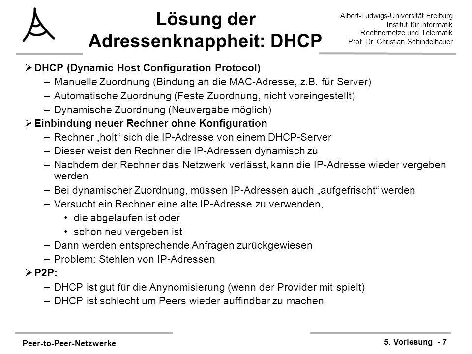 Peer-to-Peer-Netzwerke 5. Vorlesung - 7 Albert-Ludwigs-Universität Freiburg Institut für Informatik Rechnernetze und Telematik Prof. Dr. Christian Sch