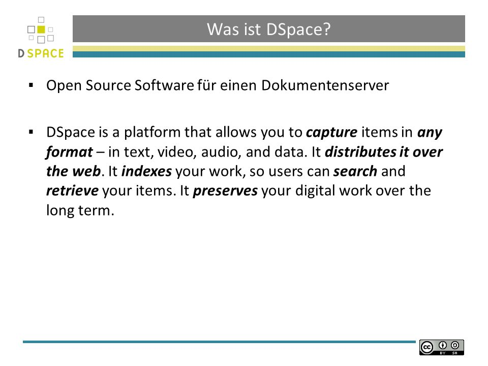 Was ist DSpace? Open Source Software für einen Dokumentenserver DSpace is a platform that allows you to capture items in any format – in text, video,