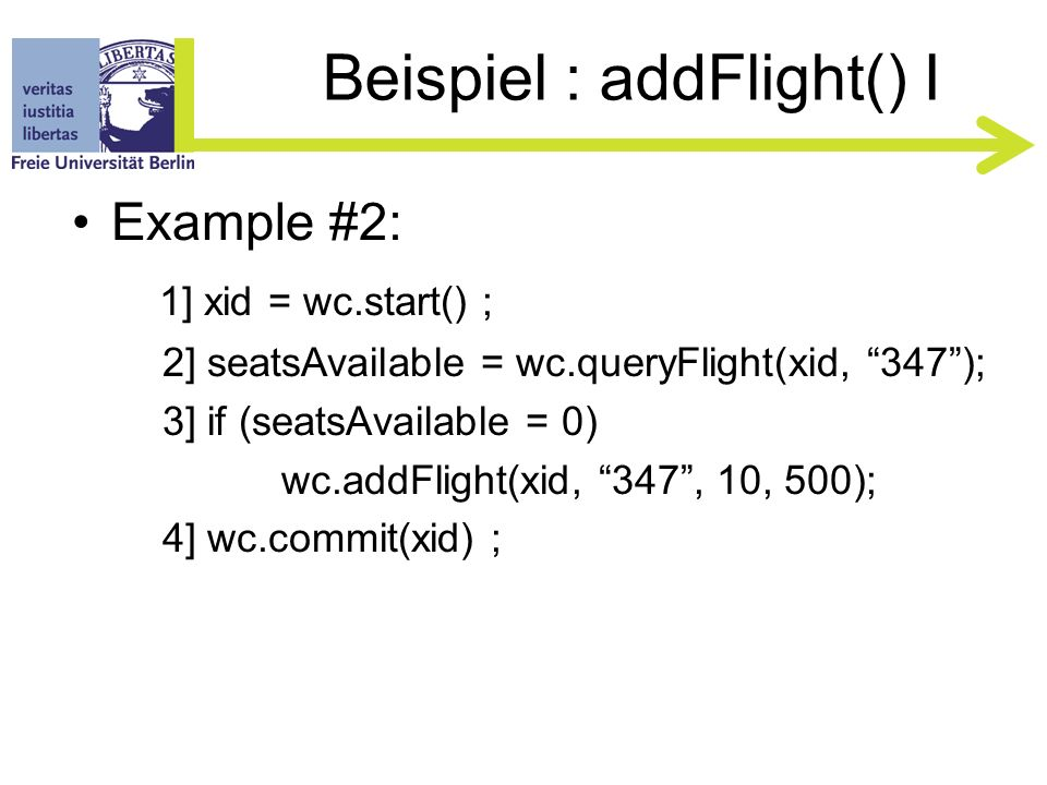 Beispiel: queryFlight() IV Client 1 Flights Hotels Cars Customers RM Workflow Controller Transaction Manager commit() prepare() commit()