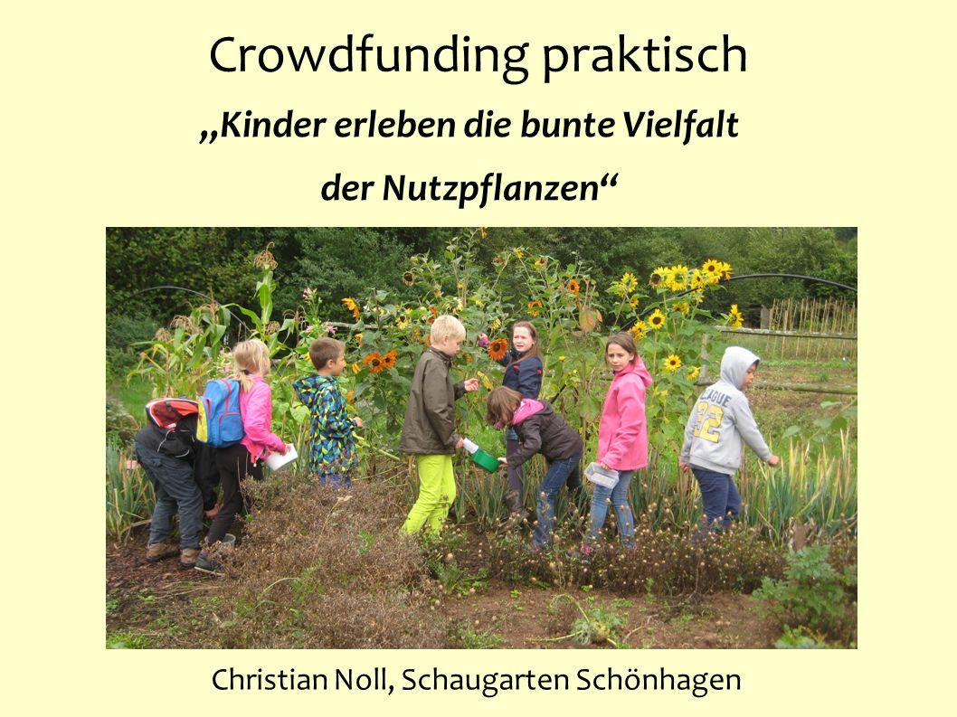 Crowdfunding praktisch Kinder erleben die bunte Vielfalt der Nutzpflanzen Christian Noll, Schaugarten Schönhagen