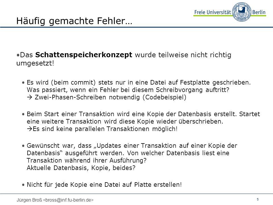 5 Jürgen Broß Häufig gemachte Fehler… Das Schattenspeicherkonzept wurde teilweise nicht richtig umgesetzt! Es wird (beim commit) stets nur in eine Dat