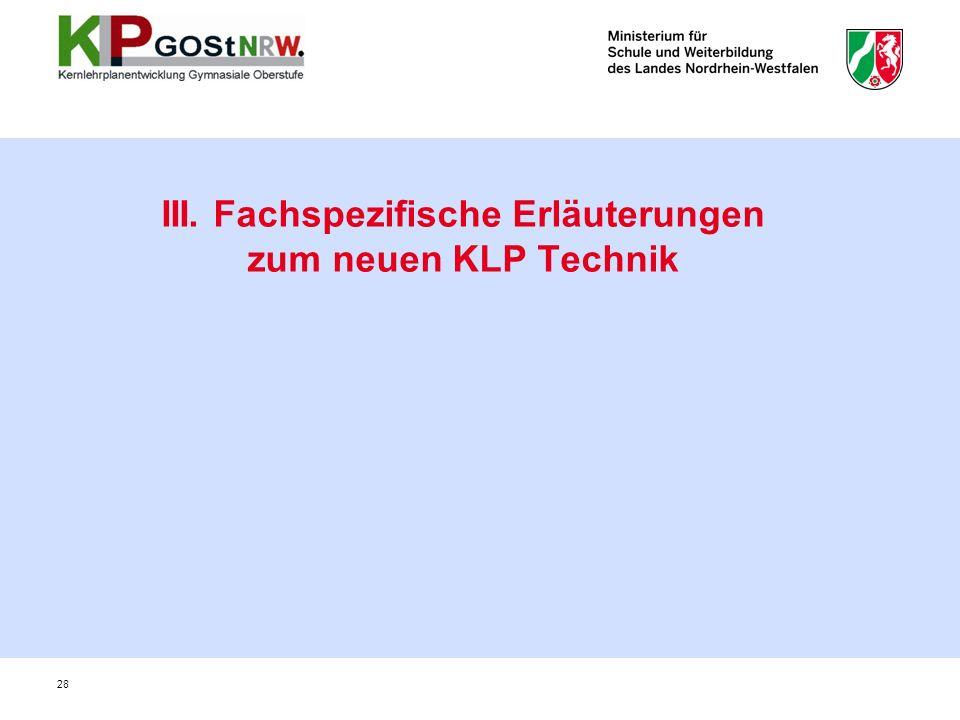 III. Fachspezifische Erläuterungen zum neuen KLP Technik 28