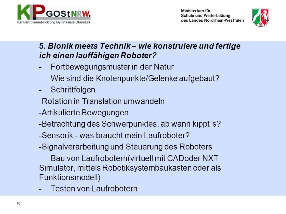 5.Bionik meets Technik – wie konstruiere und fertige ich einen lauffähigen Roboter.