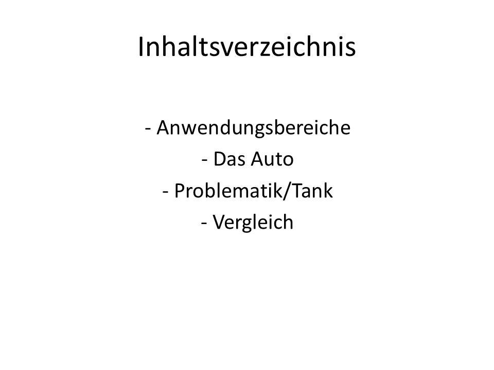 Inhaltsverzeichnis - Anwendungsbereiche - Das Auto - Problematik/Tank - Vergleich