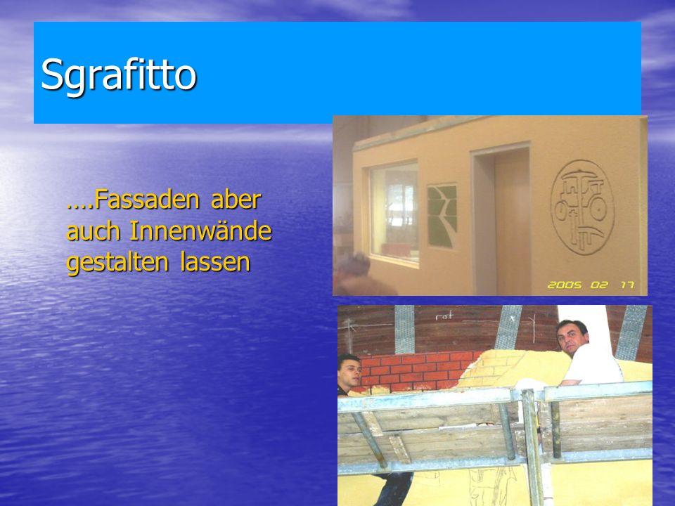 Sgrafitto ….Fassaden aber auch Innenwände gestalten lassen ….Fassaden aber auch Innenwände gestalten lassen
