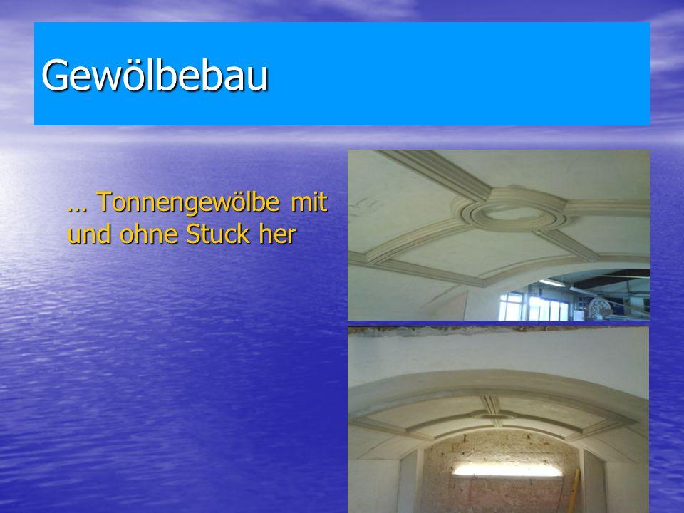 Gewölbebau … Tonnengewölbe mit und ohne Stuck her … Tonnengewölbe mit und ohne Stuck her