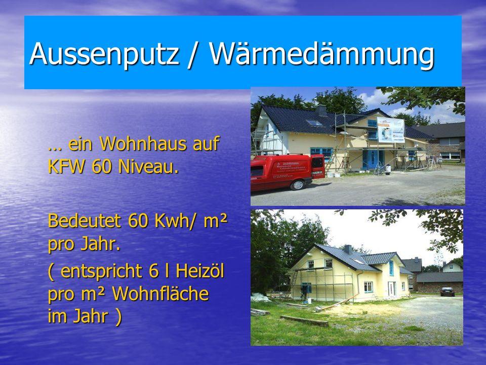 Aussenputz / Wärmedämmung … ein Wohnhaus auf KFW 60 Niveau.