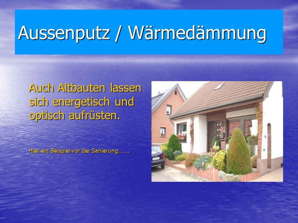 Aussenputz / Wärmedämmung Auch Altbauten lassen sich energetisch und optisch aufrüsten.