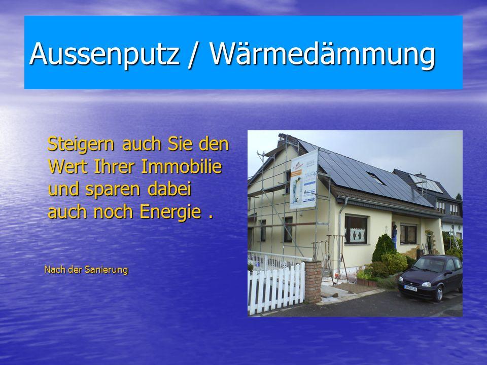 Aussenputz / Wärmedämmung Steigern auch Sie den Wert Ihrer Immobilie und sparen dabei auch noch Energie.