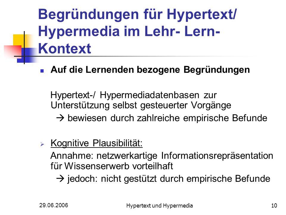 29.06.2006Hypertext und Hypermedia10 Begründungen für Hypertext/ Hypermedia im Lehr- Lern- Kontext Auf die Lernenden bezogene Begründungen Hypertext-/