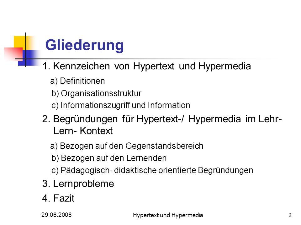 29.06.2006Hypertext und Hypermedia2 Gliederung 1. Kennzeichen von Hypertext und Hypermedia a) Definitionen b) Organisationsstruktur c) Informationszug