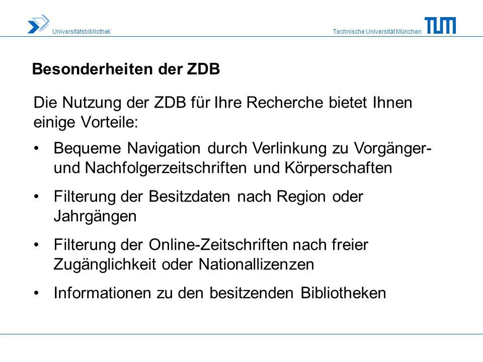 Technische Universität München Universitätsbibliothek Recherche in der ZDB Für eine Recherche in der ZDB stehen Ihnen die einfache und die erweiterte Suche zur Verfügung.