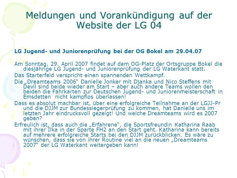 Meldungen und Vorankündigung auf der Website der LG 04 LG Jugend- und Juniorenprüfung bei der OG Bokel am 29.04.07 Am Sonntag, 29. April 2007 findet a