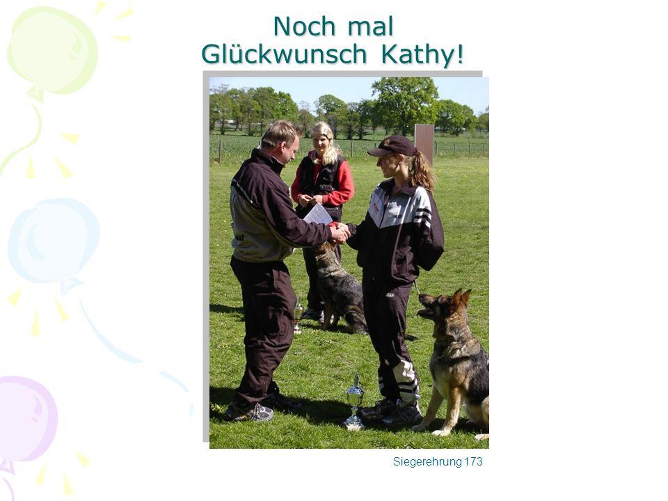 Noch mal Glückwunsch Kathy!
