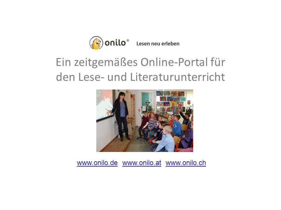 Ein zeitgemäßes Online-Portal für den Lese- und Literaturunterricht www.onilo.dewww.onilo.de www.onilo.at www.onilo.chwww.onilo.atwww.onilo.ch