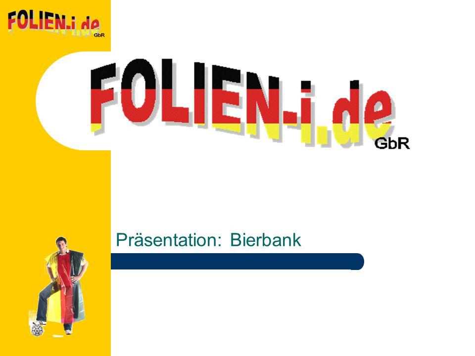 Präsentation: Bierbank