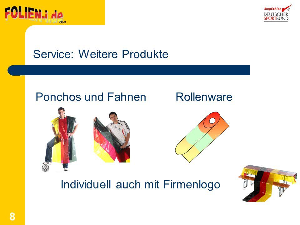 8 Service: Weitere Produkte Ponchos und FahnenRollenware Individuell auch mit Firmenlogo