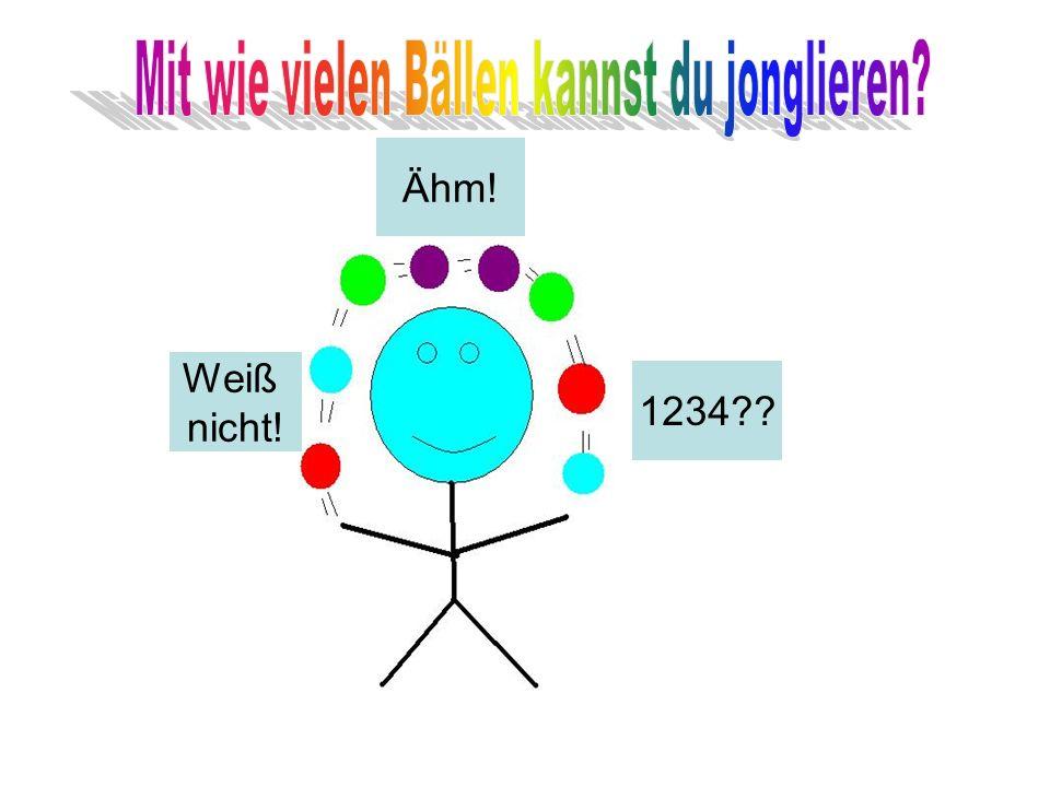 Weiß nicht! 1234?? Ähm!