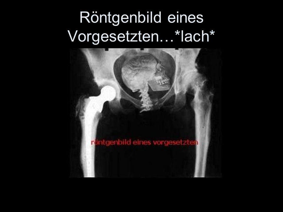 Röntgenbild eines Vorgesetzten…*lach*