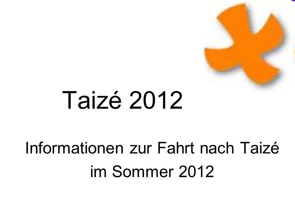 Taizé 2012 Informationen zur Fahrt nach Taizé im Sommer 2012