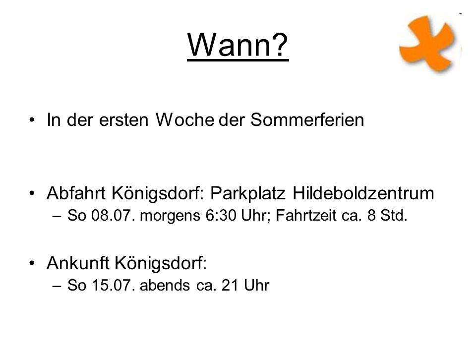 Wann? In der ersten Woche der Sommerferien Abfahrt Königsdorf: Parkplatz Hildeboldzentrum –So 08.07. morgens 6:30 Uhr; Fahrtzeit ca. 8 Std. Ankunft Kö