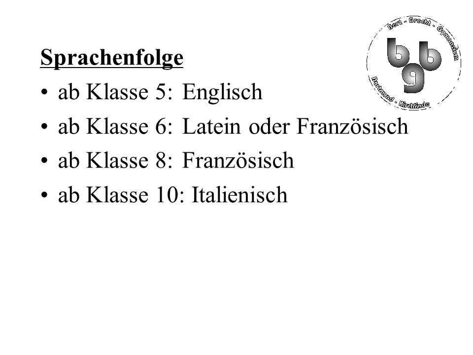 Sprachenfolge ab Klasse 5: Englisch ab Klasse 6: Latein oder Französisch ab Klasse 8: Französisch ab Klasse 10: Italienisch