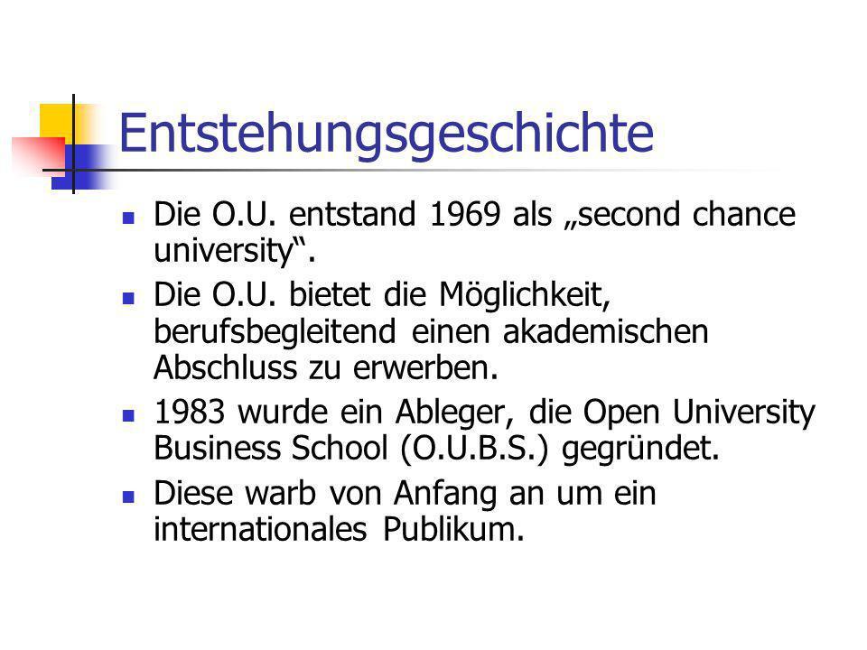 Entstehungsgeschichte Die O.U. entstand 1969 als second chance university.