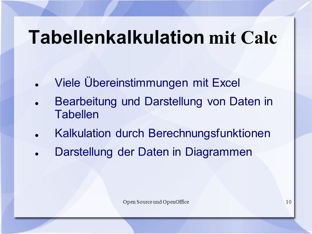 Open Source und OpenOffice10 Tabellenkalkulation mit Calc Viele Übereinstimmungen mit Excel Bearbeitung und Darstellung von Daten in Tabellen Kalkulat