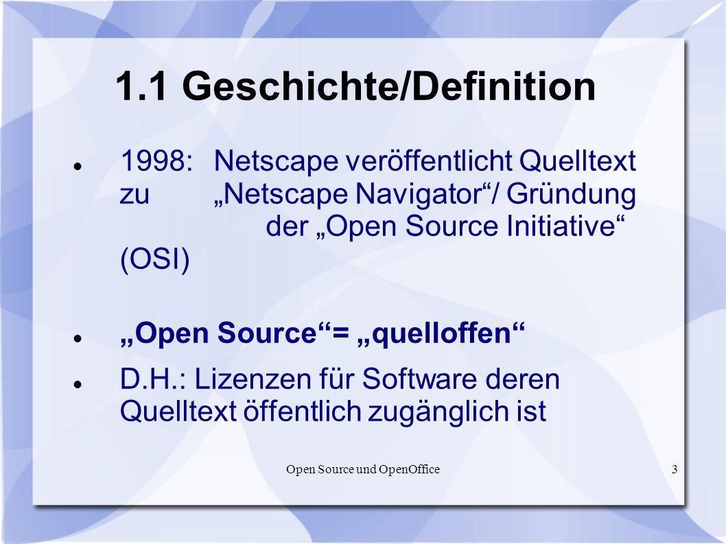 Open Source und OpenOffice3 1.1 Geschichte/Definition 1998: Netscape veröffentlicht Quelltext zu Netscape Navigator/ Gründung der Open Source Initiati