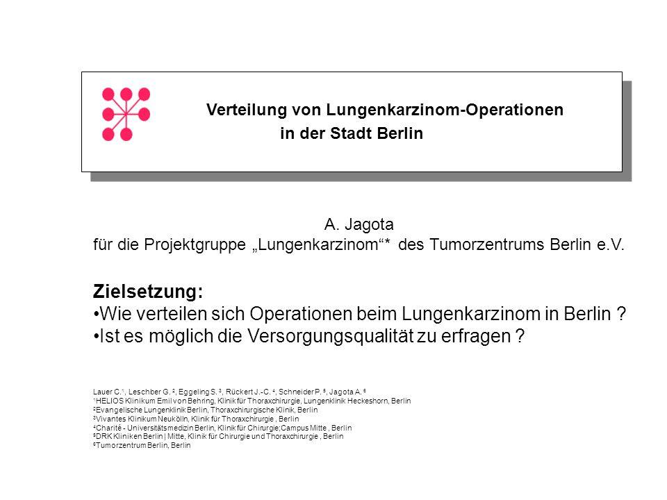 Verteilung von Lungenkarzinom-Operationen in der Stadt Berlin Verteilung von Lungenkarzinom-Operationen in der Stadt Berlin A. Jagota für die Projektg