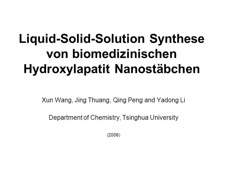Inhalt Nanotechnologie Grundlagen der LSS Anwendung der LSS Hydroxylapatit im menschlichen Körper Synthese von Hydroxylapatit Nanostäbchen –Hydrophobe Nanostäbchen –Hydrophile Nanostäbchen Zusammenfassung