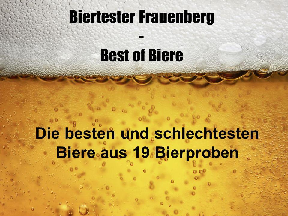 Biertester Frauenberg - Best of Biere Die besten und schlechtesten Biere aus 19 Bierproben