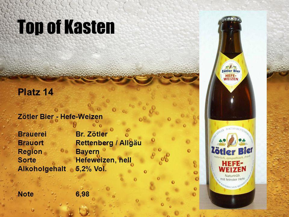 Top of Kasten Platz 14 Zötler Bier - Hefe-Weizen BrauereiBr. Zötler BrauortRettenberg / Allgäu RegionBayern SorteHefeweizen, hell Alkoholgehalt5,2% Vo