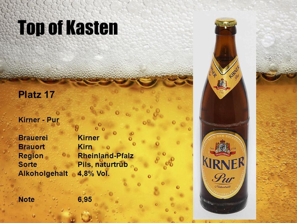 Top of Kasten Platz 17 Kirner - Pur BrauereiKirner BrauortKirn RegionRheinland-Pfalz SortePils, naturtrüb Alkoholgehalt4,8% Vol. Note6,95