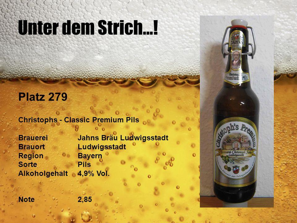 Unter dem Strich...! Platz 279 Christophs - Classic Premium Pils BrauereiJahns Bräu Ludwigsstadt BrauortLudwigsstadt RegionBayern SortePils Alkoholgeh