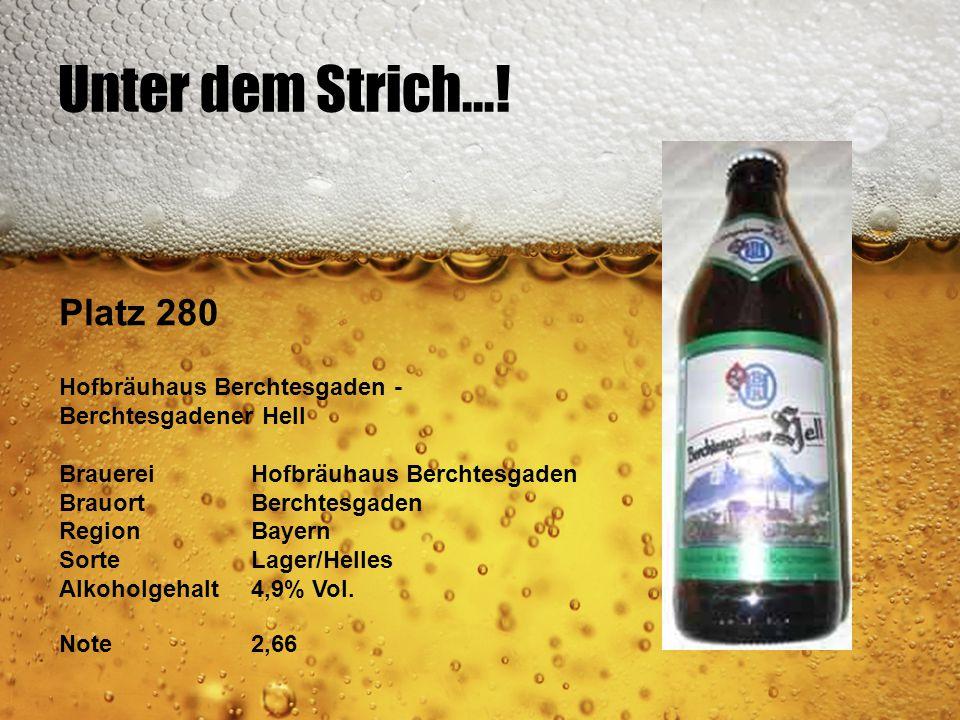 Unter dem Strich...! Platz 280 Hofbräuhaus Berchtesgaden - Berchtesgadener Hell BrauereiHofbräuhaus Berchtesgaden BrauortBerchtesgaden RegionBayern So