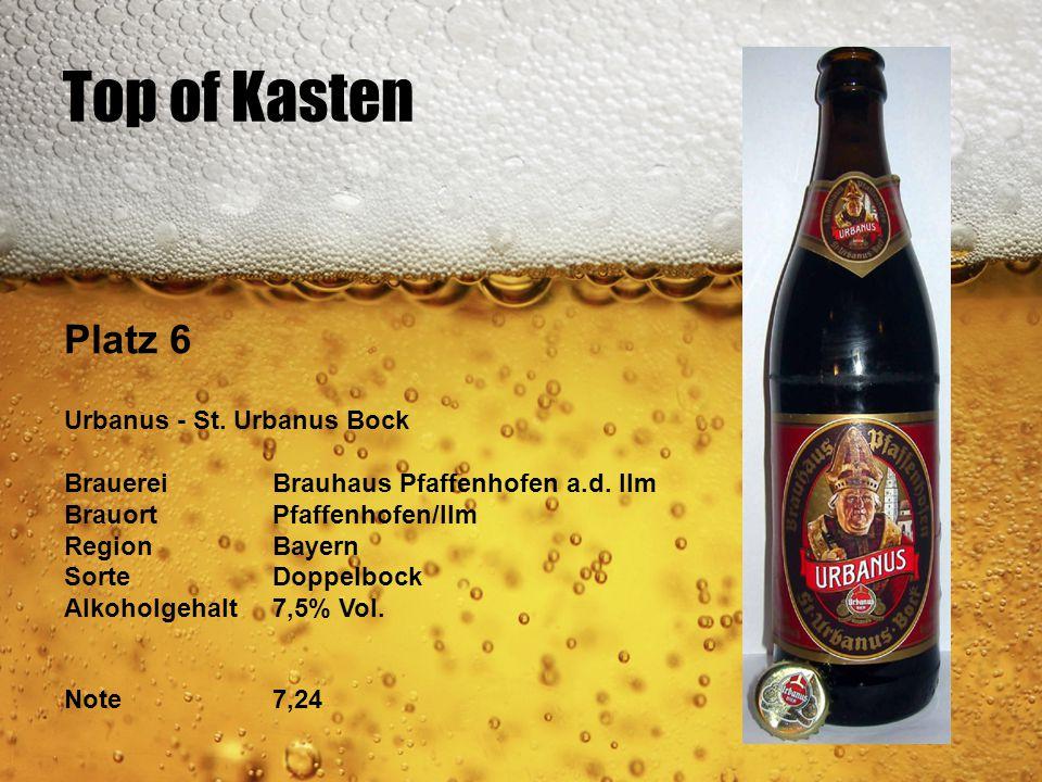 Top of Kasten Platz 6 Urbanus - St. Urbanus Bock BrauereiBrauhaus Pfaffenhofen a.d. Ilm BrauortPfaffenhofen/Ilm RegionBayern SorteDoppelbock Alkoholge