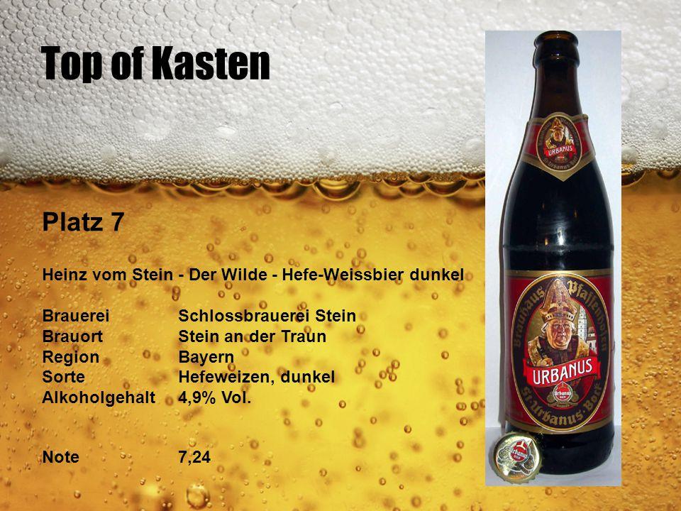 Top of Kasten Platz 7 Heinz vom Stein - Der Wilde - Hefe-Weissbier dunkel BrauereiSchlossbrauerei Stein BrauortStein an der Traun RegionBayern SorteHe