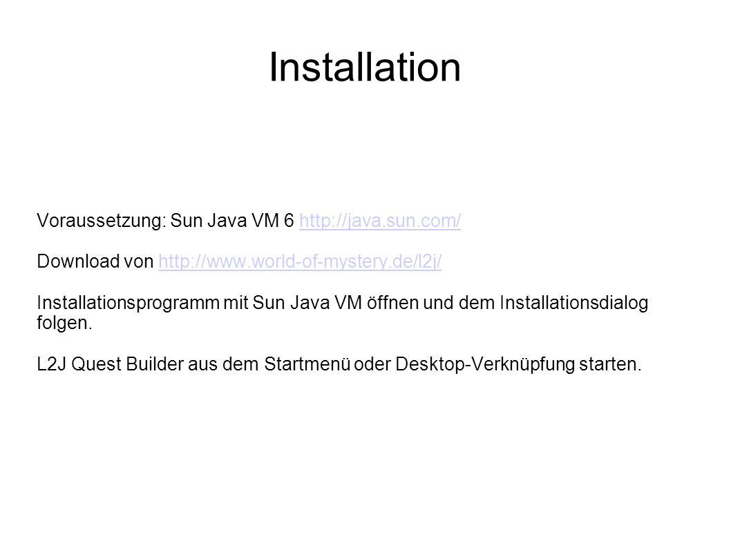 Installation Voraussetzung: Sun Java VM 6 http://java.sun.com/http://java.sun.com/ Download von http://www.world-of-mystery.de/l2j/http://www.world-of-mystery.de/l2j/ Installationsprogramm mit Sun Java VM öffnen und dem Installationsdialog folgen.