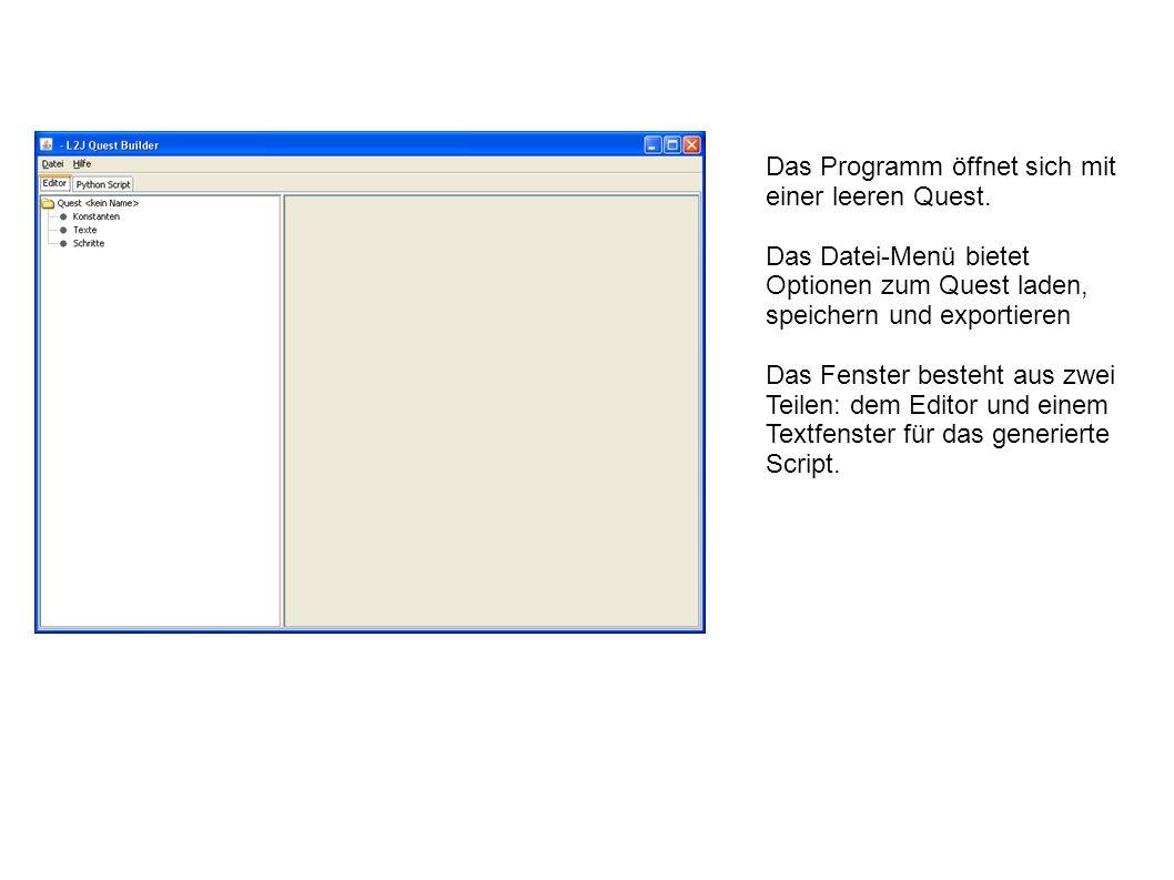 Das Programm öffnet sich mit einer leeren Quest.