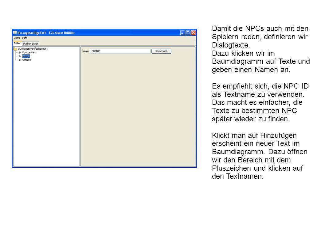 Damit die NPCs auch mit den Spielern reden, definieren wir Dialogtexte.